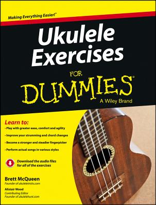 Ukulele Exercises for Dummies By Mcqueen, Brett/ Wood, Alistair